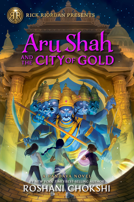 Aru Shah and the City of Gold: A Pandava Novel Book 4 (Pandava Series) Cover Image
