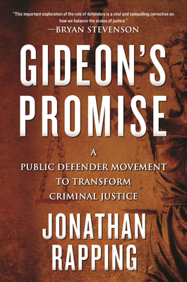 Gideon's Promise: A Public Defender Movement to Transform Criminal Justice Cover Image