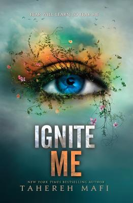 Ignite Me (Shatter Me #3) Cover Image