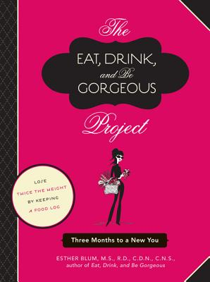 Cover for The Eat, Drink, and Be Gorgeous Project