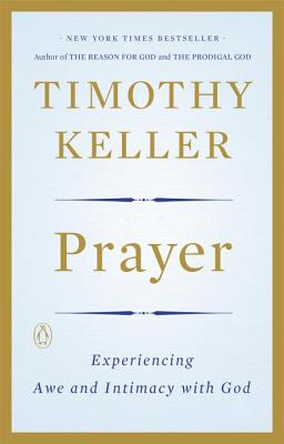 Prayer: Experiencing Awe and Intimacy with God Cover Image