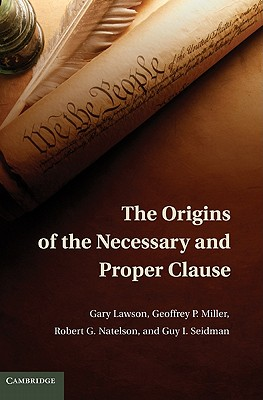 The Origins of the Necessary and Proper Clause Cover