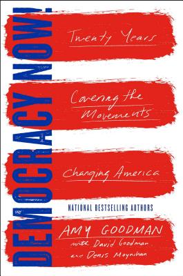 Democracy Now!: Twenty Years Covering the Movements Changing America Cover Image