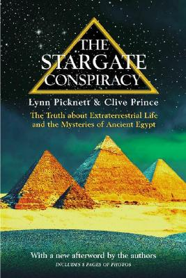 The Stargate Conspiracy: The Truth about Extraterrestrial life and the Mysteries of Ancient Egypt Cover Image