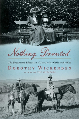 Nothing Daunted: The Unexpected Education of Two Society Girls in the West Cover Image