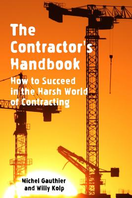 The Contractor's Handbook: How to Succeed in the Harsh World of Contracting Cover Image