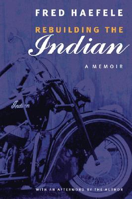 Rebuilding the Indian: A Memoir Cover Image