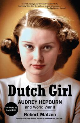 Dutch Girl: Audrey Hepburn and World War II Cover Image