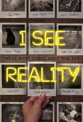 I See Reality: Twelve Short Stories About Real Life Cover Image