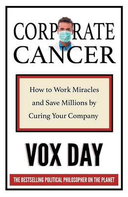 Corporate Cancer: How to Work Miracles and Save Millions by Curing Your Company Cover Image