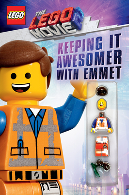 Keeping it Awesomer with Emmet (The LEGO Movie 2: Guide with Emmet Minifigure) Cover Image