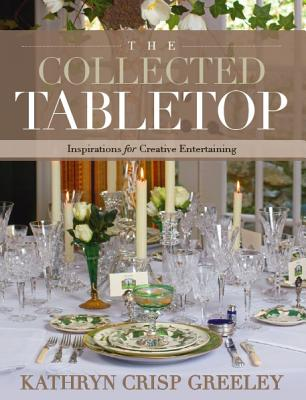 The Collected Tabletop: Inspirations for Creative Entertaining Cover Image