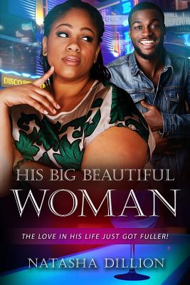 His Big Beautiful Woman: A BBW Millionaire African American Romance Cover Image