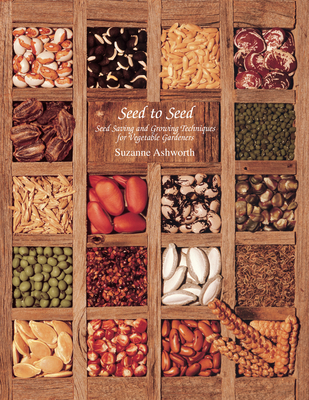 Seed to Seed: Seed Saving and Growing Techniques for Vegetable Gardeners, 2nd Edition Cover Image