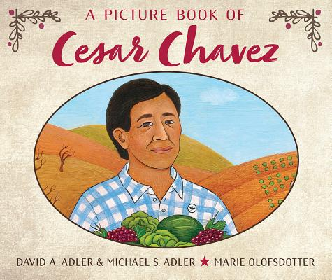 Cover for A Picture Book of Cesar Chavez (Picture Book Biography)