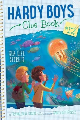 Sea Life Secrets (Hardy Boys Clue Book #12) Cover Image