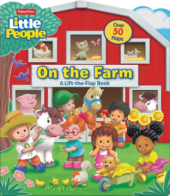 Fisher-Price Little People: On the Farm (Lift-the-Flap) Cover Image