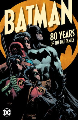 Batman: 80 Years of the Bat Family Cover Image