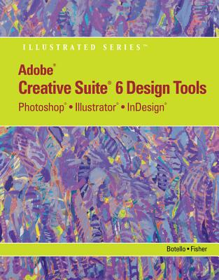 Adobe Cs6 Design Tools: Photoshop, Illustrator, and Indesign Illustrated with Online Creative Cloud Updates Cover Image