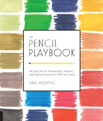 The Pencil Playbook: 44 Exercises for Mesmerizing, Marking, and Making Magical Art with Your Pencil Cover Image