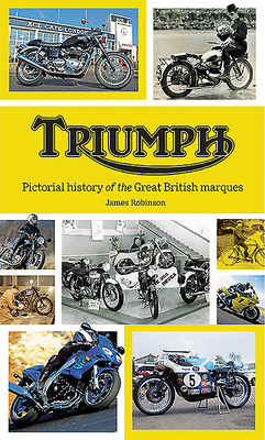 Triumph: Pictorial History of the Great British Marque Cover Image