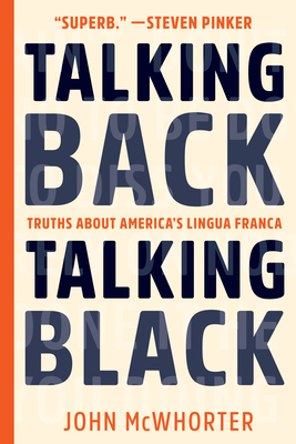 Talking Back, Talking Black: Truths about America's Lingua Franca Cover Image