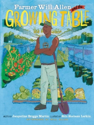 Farmer Will Allen and the Growing Table (Food Heroes) cover