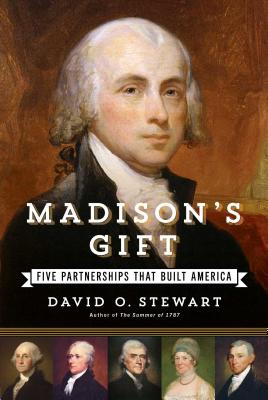 Madison's Gift: Five Partnerships That Built America Cover Image