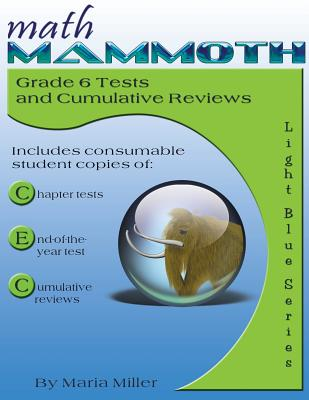 Math Mammoth Grade 6 Tests and Cumulative Reviews Cover Image