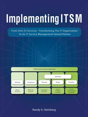 Implementing Itsm: From Silos to Services: Transforming the It Organization to an It Service Management Valued Partner Cover Image