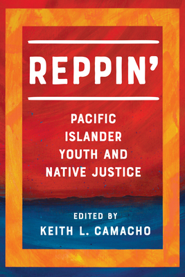 Reppin': Pacific Islander Youth and Native Justice Cover Image