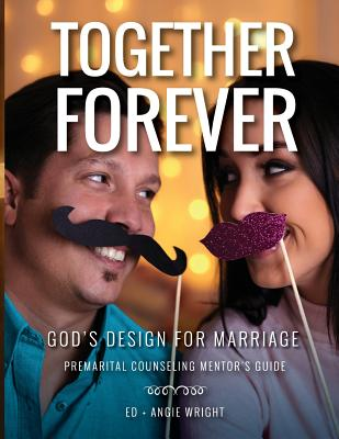 Together Forever God's Design for Marriage: Premarital Counseling Mentor's Guide Cover Image