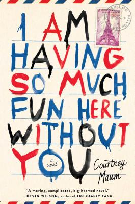 I Am Having So Much Fun Here Without You: A Novel Cover Image