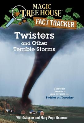 Twisters and Other Terrible Storms: A Nonfiction Companion to Magic Tree House #23: Twister on Tuesday (Magic Tree House (R) Fact Tracker #8) Cover Image