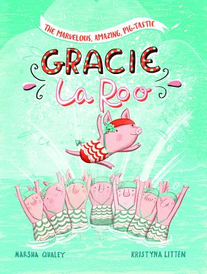 The Marvelous, Amazing, Pig-Tastic Gracie Laroo! Cover Image