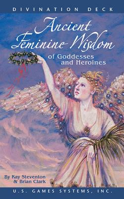 Ancient Feminine Wisdom of Goddesses and Heroines Cover Image