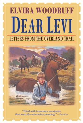 Dear Levi: Letters from the Overland Trail: Letters from the Overland Trail (Dear Levi Series) Cover Image