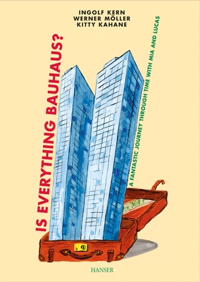 Is Everything Bauhaus?: A Fantastic Journey Through Time with MIA and Lucas Cover Image