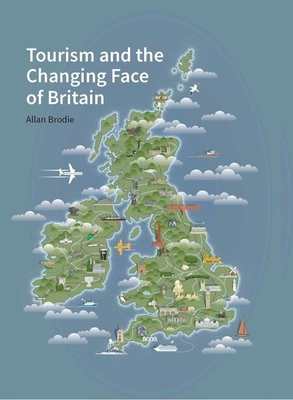 Tourism and the Changing Face of Britain Cover Image