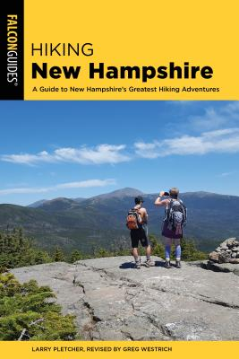 Hiking New Hampshire: A Guide to New Hampshire's Greatest Hiking Adventures (State Hiking Guides) Cover Image