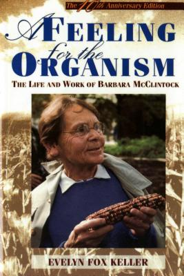 A Feeling for the Organism, 10th Aniversary Edition: The Life and Work of Barbara McClintock Cover Image