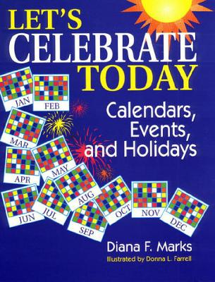Let's Celebrate Today: Calendars, Events, and Holidays Cover Image