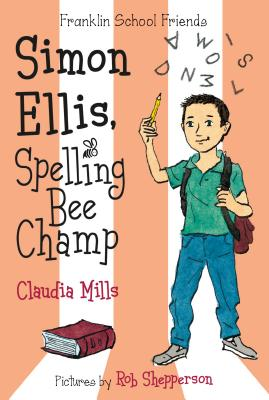Simon Ellis, Spelling Bee Champ (Franklin School Friends #4) Cover Image