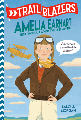 Trailblazers: Amelia Earhart: First Woman Over the Atlantic Cover Image
