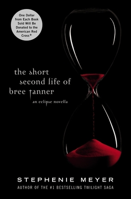 The Short Second Life of Bree Tanner: An Eclipse Novella (The Twilight Saga) Cover Image