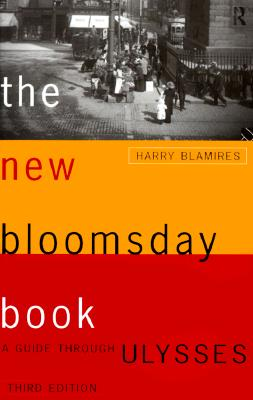 The New Bloomsday Book: A Guide Through Ulysses (Routledge International Studies in) Cover Image