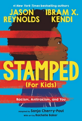 Stamped (For Kids): Racism, Antiracism, and You cover