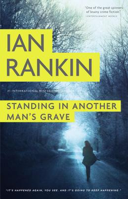Standing in Another Man's Grave (A Rebus Novel #18) Cover Image