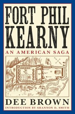 Fort Phil Kearny: An American Saga Cover Image