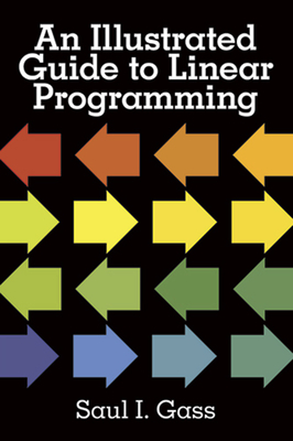 An Illustrated Guide to Linear Programming Cover Image